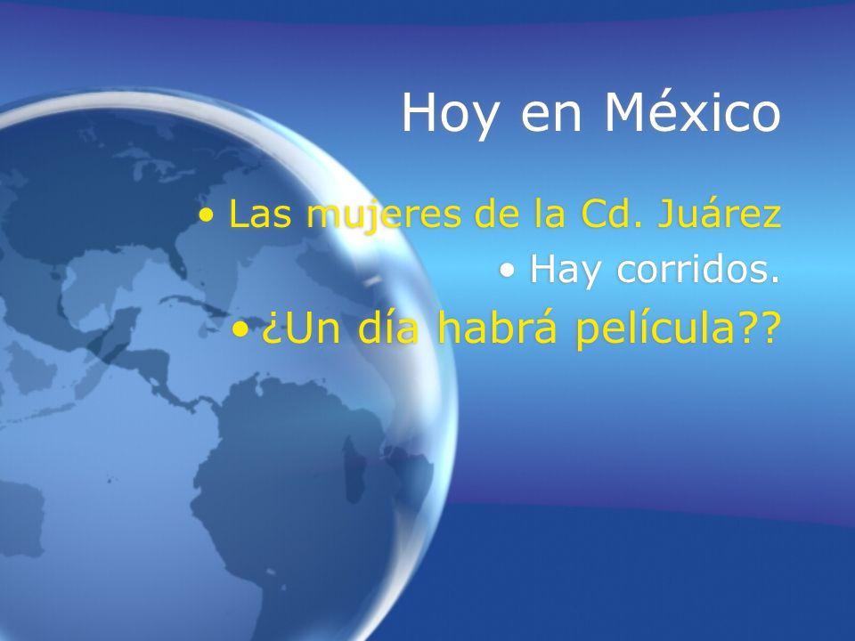 Hoy en México ¿Un día habrá película Las mujeres de la Cd. Juárez