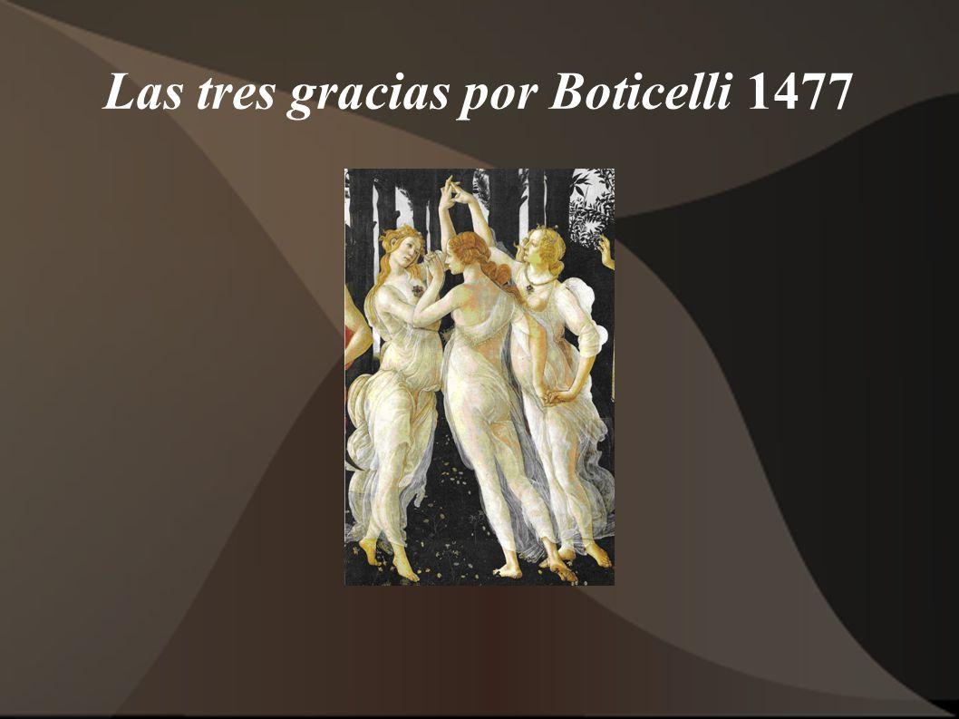 Las tres gracias por Boticelli 1477