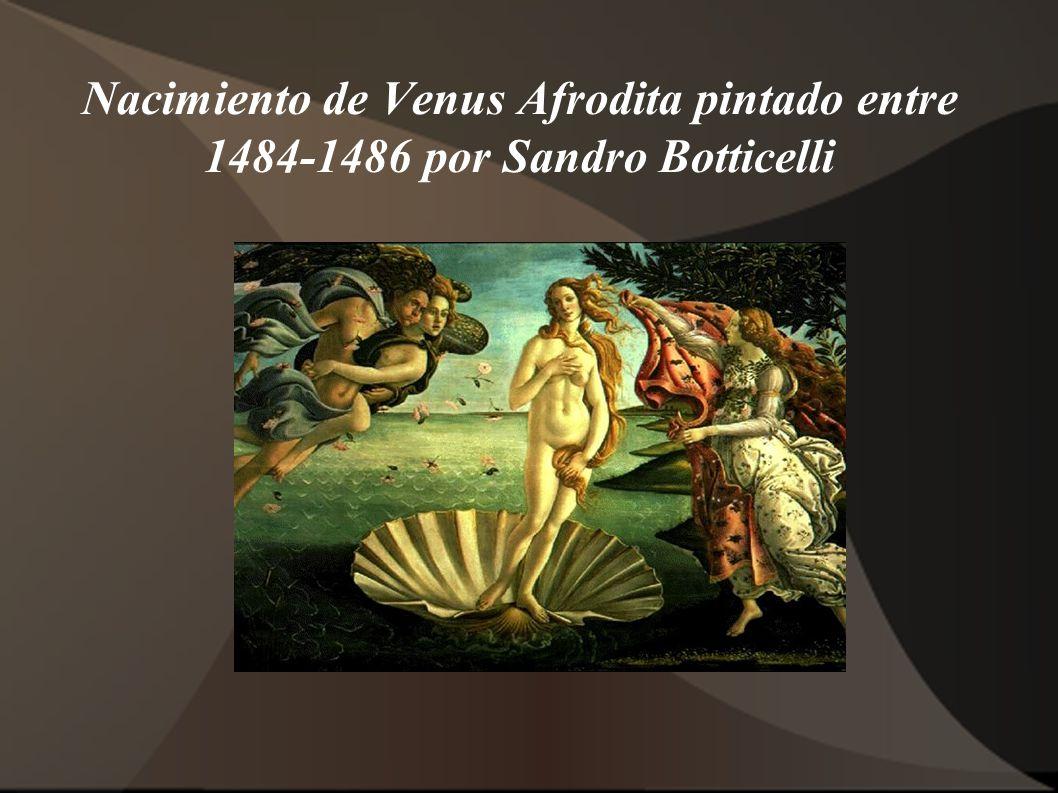 Nacimiento de Venus Afrodita pintado entre 1484-1486 por Sandro Botticelli
