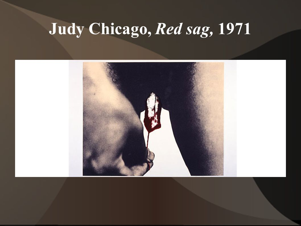 Judy Chicago, Red sag, 1971