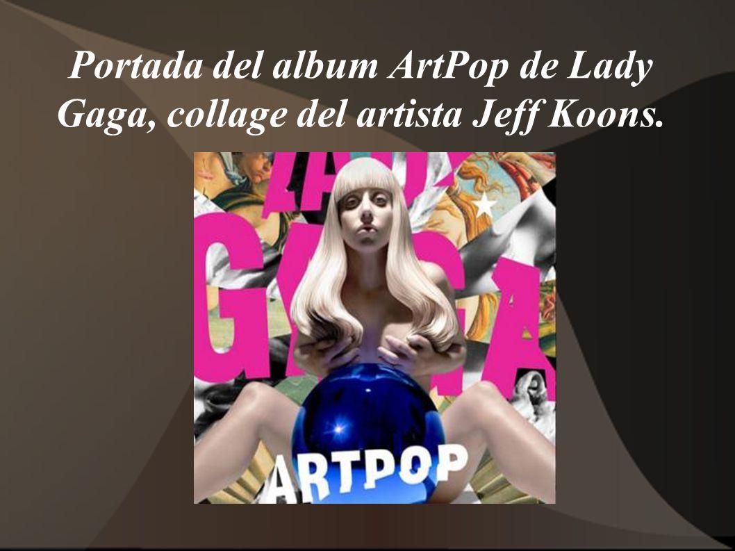 Portada del album ArtPop de Lady Gaga, collage del artista Jeff Koons.