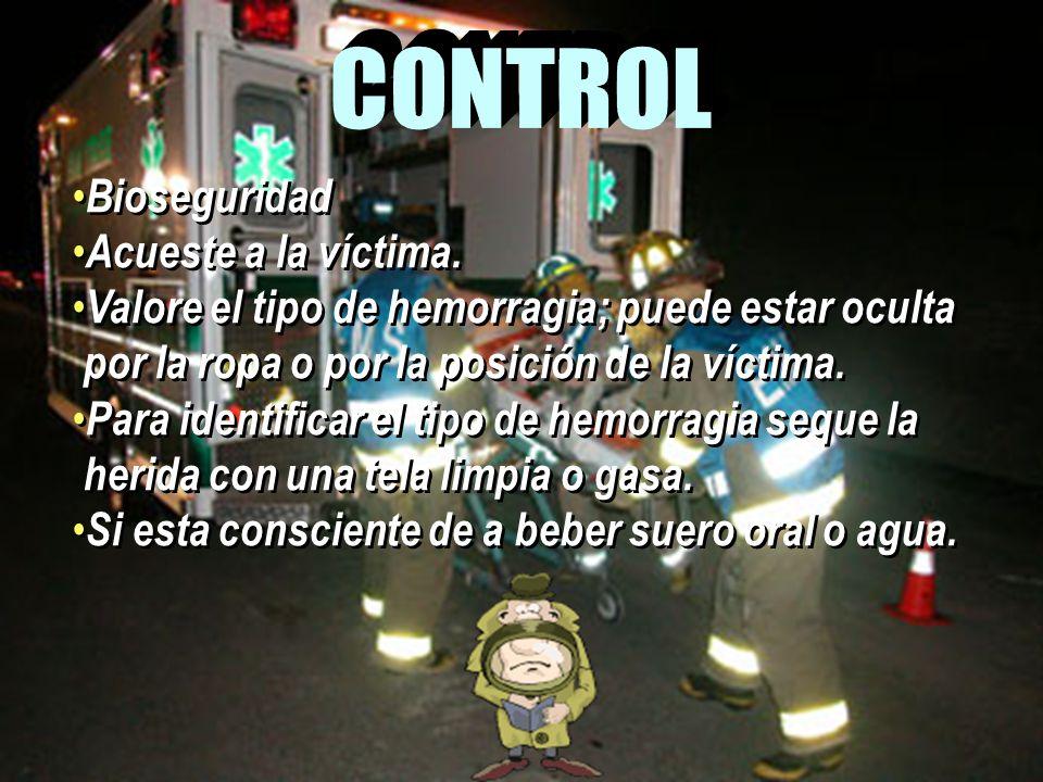 CONTROL Bioseguridad Acueste a la víctima.
