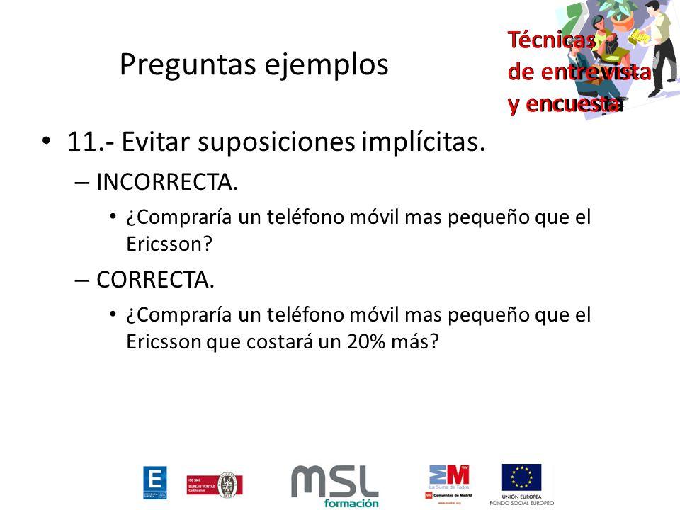Preguntas ejemplos 11.- Evitar suposiciones implícitas. INCORRECTA.