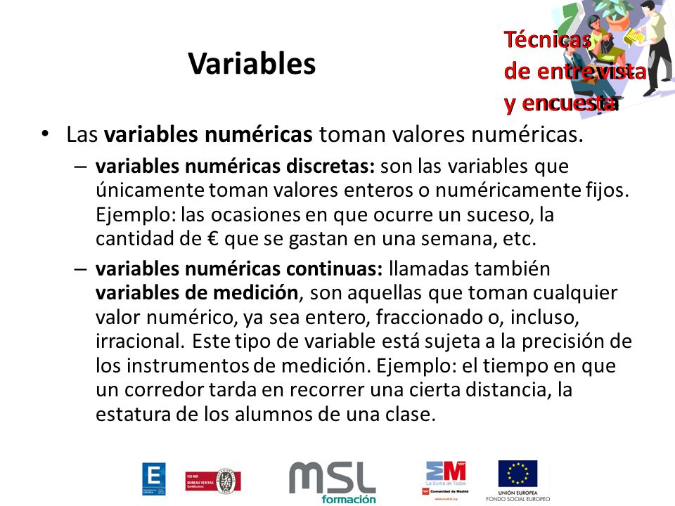 Variables Las variables numéricas toman valores numéricas.
