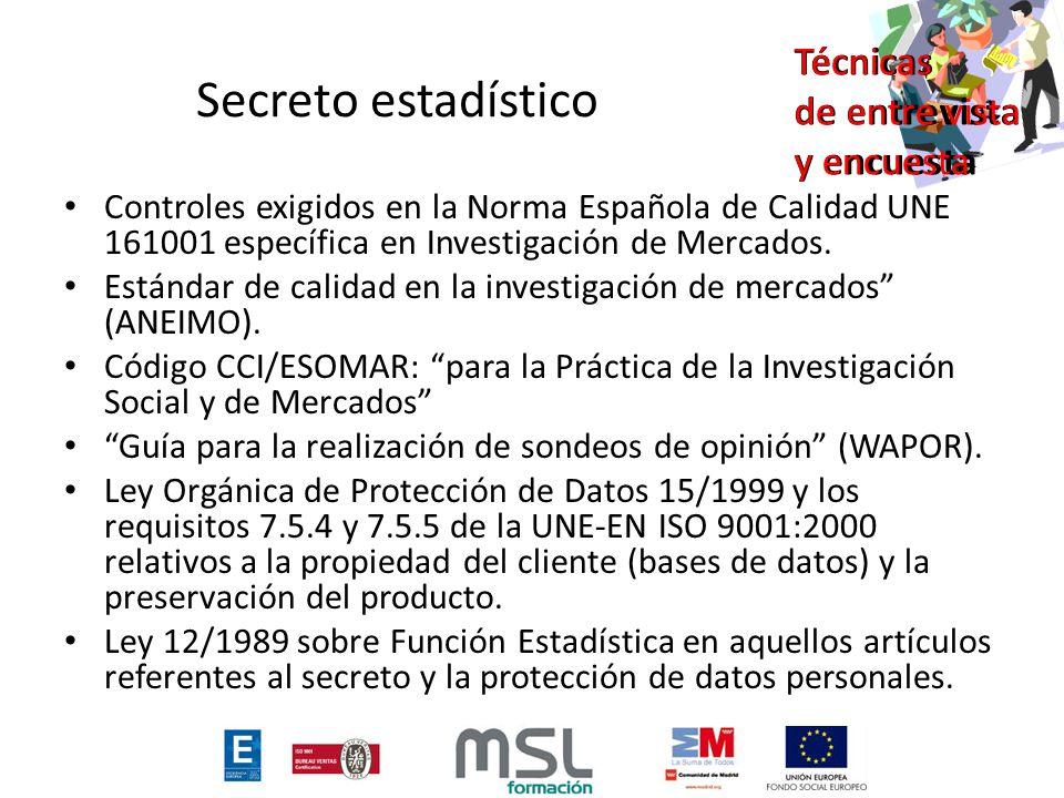 Secreto estadístico Controles exigidos en la Norma Española de Calidad UNE 161001 específica en Investigación de Mercados.