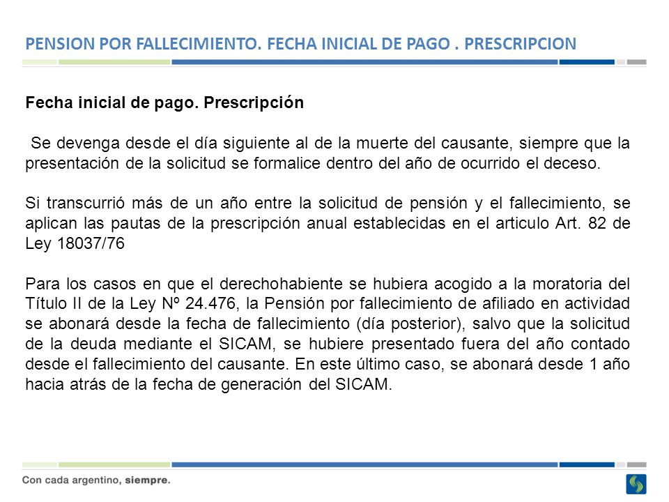 PENSION POR FALLECIMIENTO. FECHA INICIAL DE PAGO . PRESCRIPCION
