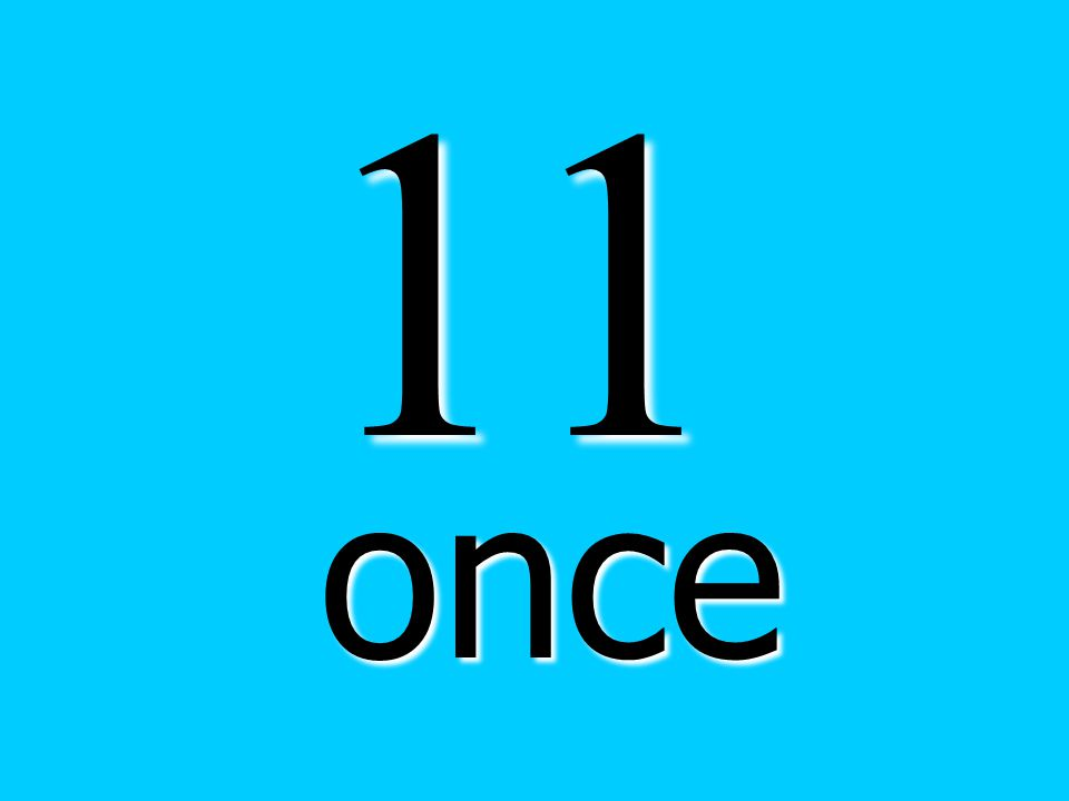 11 once