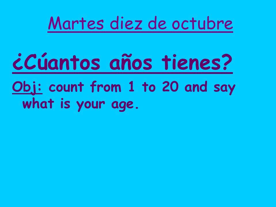 ¿Cúantos años tienes Martes diez de octubre