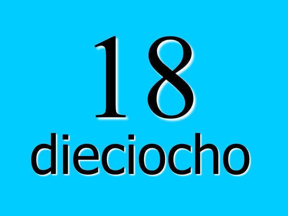 18 dieciocho
