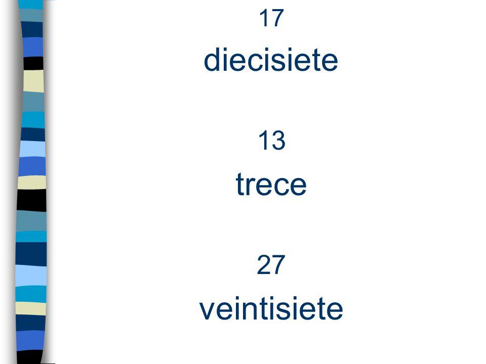 17 diecisiete 13 trece 27 veintisiete