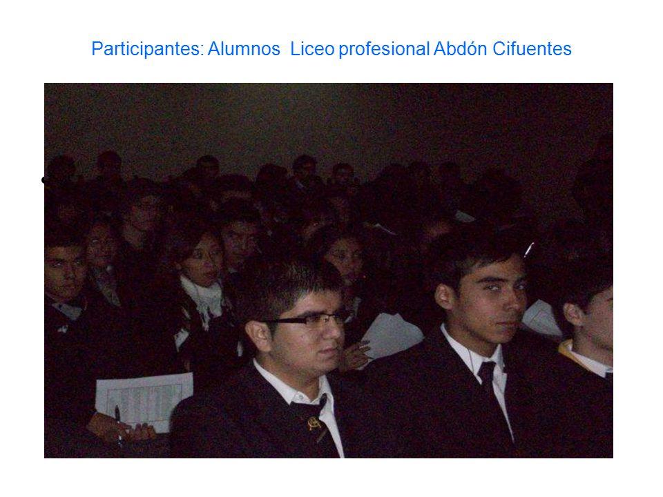 Participantes: Alumnos Liceo profesional Abdón Cifuentes