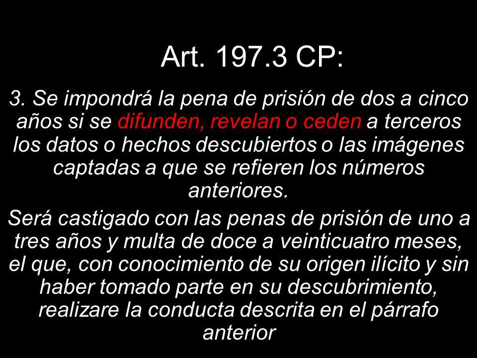 Art. 197.3 CP: