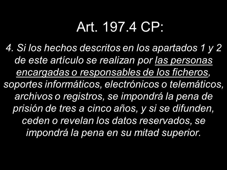 Art. 197.4 CP: