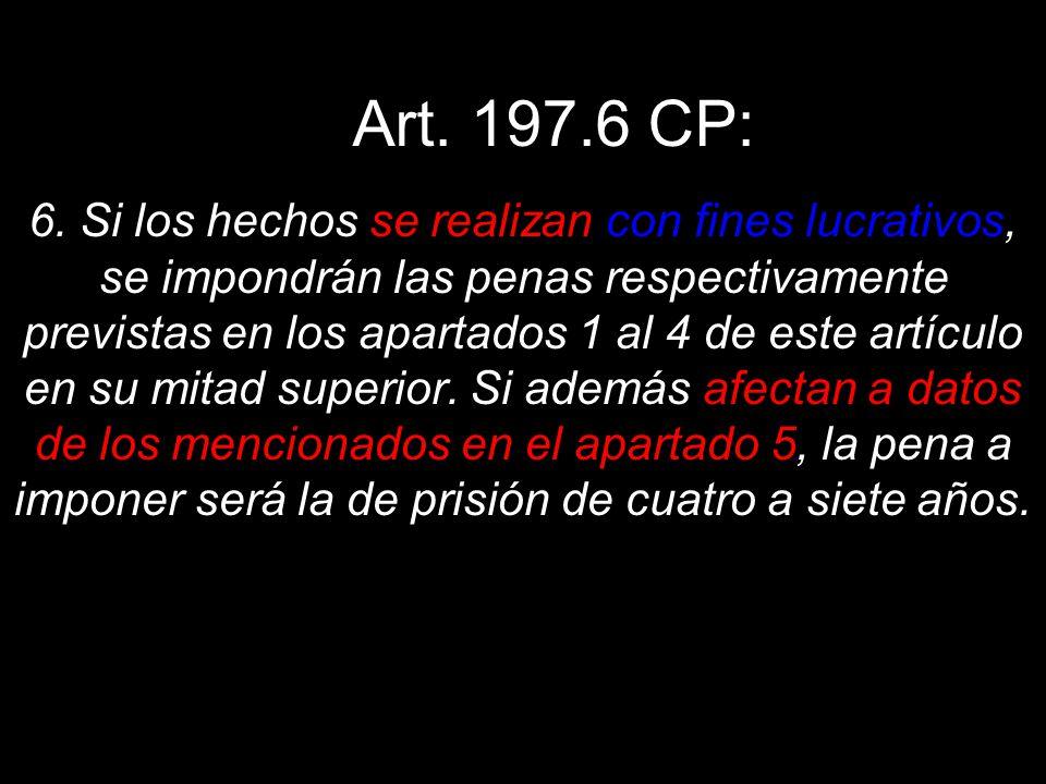 Art. 197.6 CP: