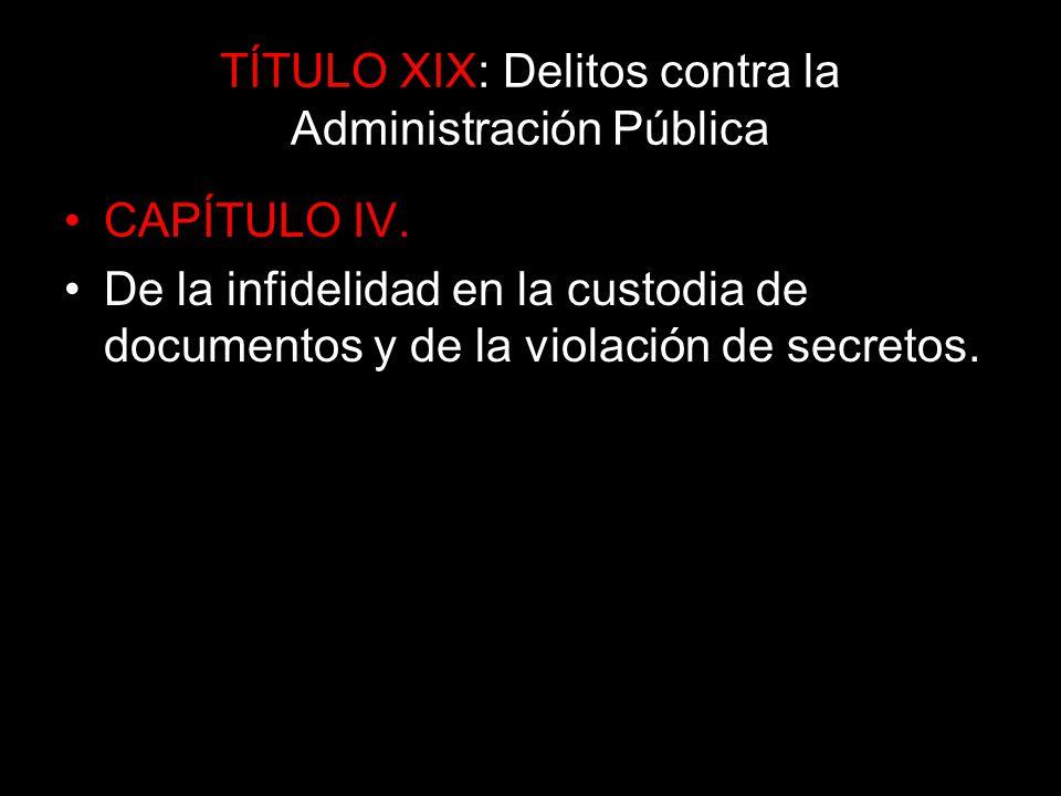 TÍTULO XIX: Delitos contra la Administración Pública