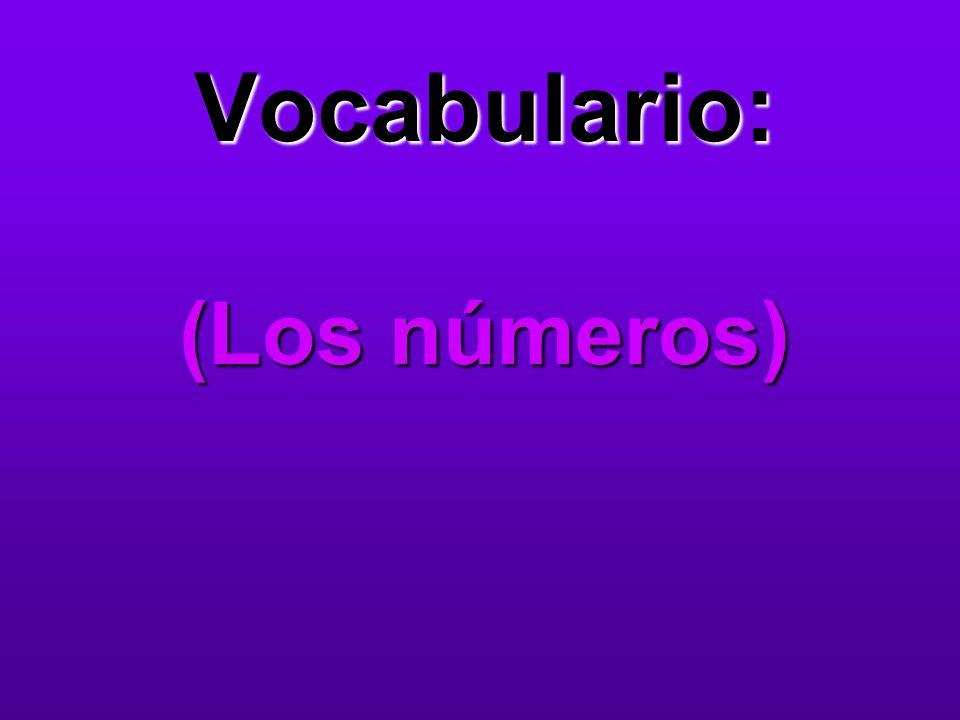 Vocabulario: (Los números)
