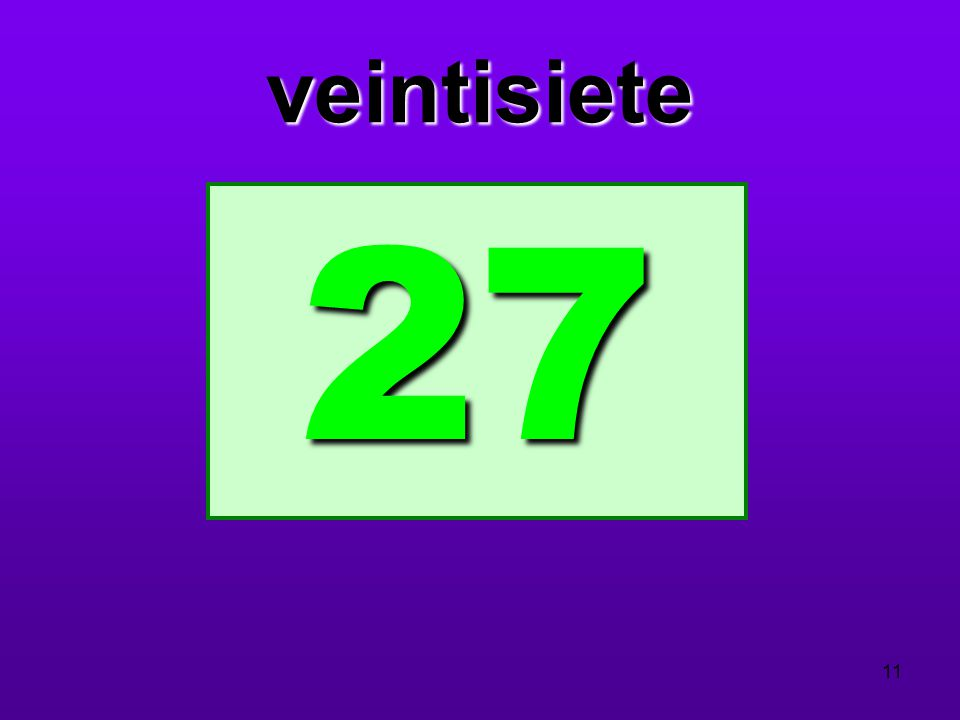 veintisiete 27 11