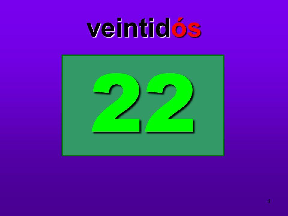 veintidós 22 4