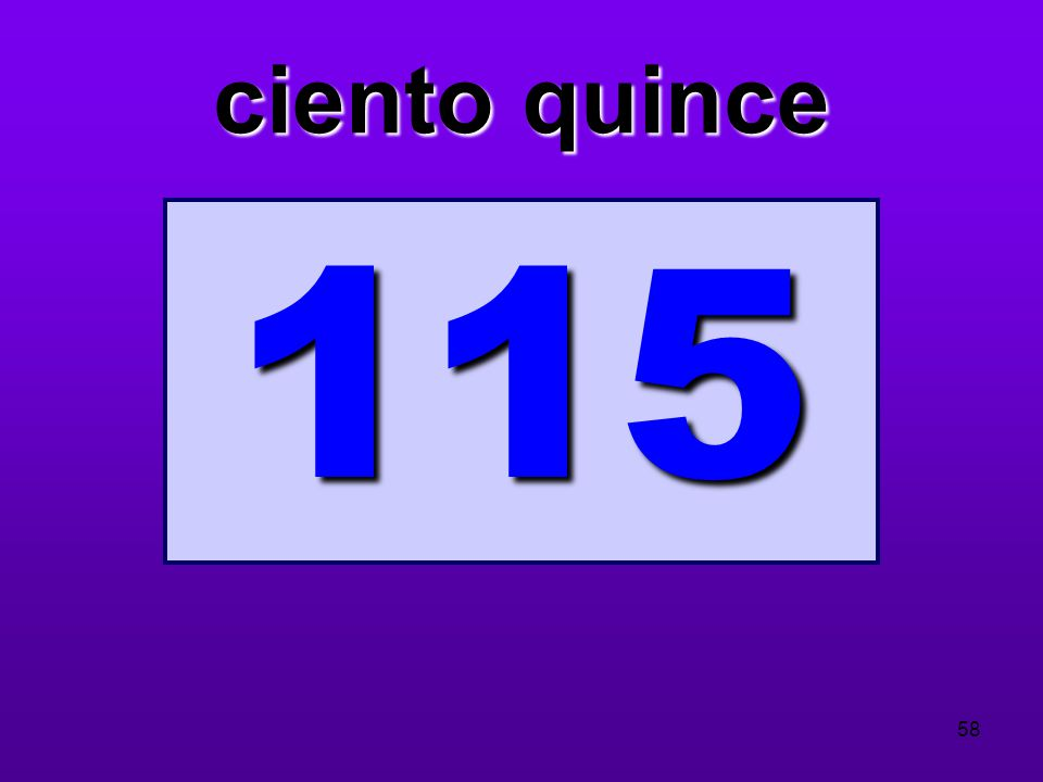 ciento quince 115 58