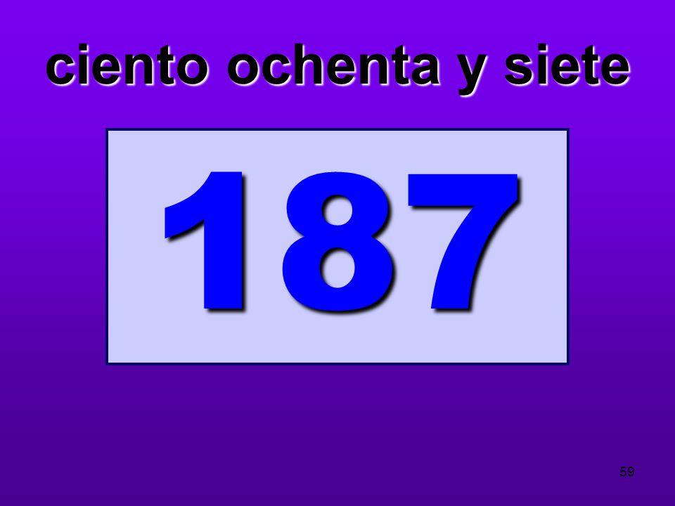 ciento ochenta y siete 187 59