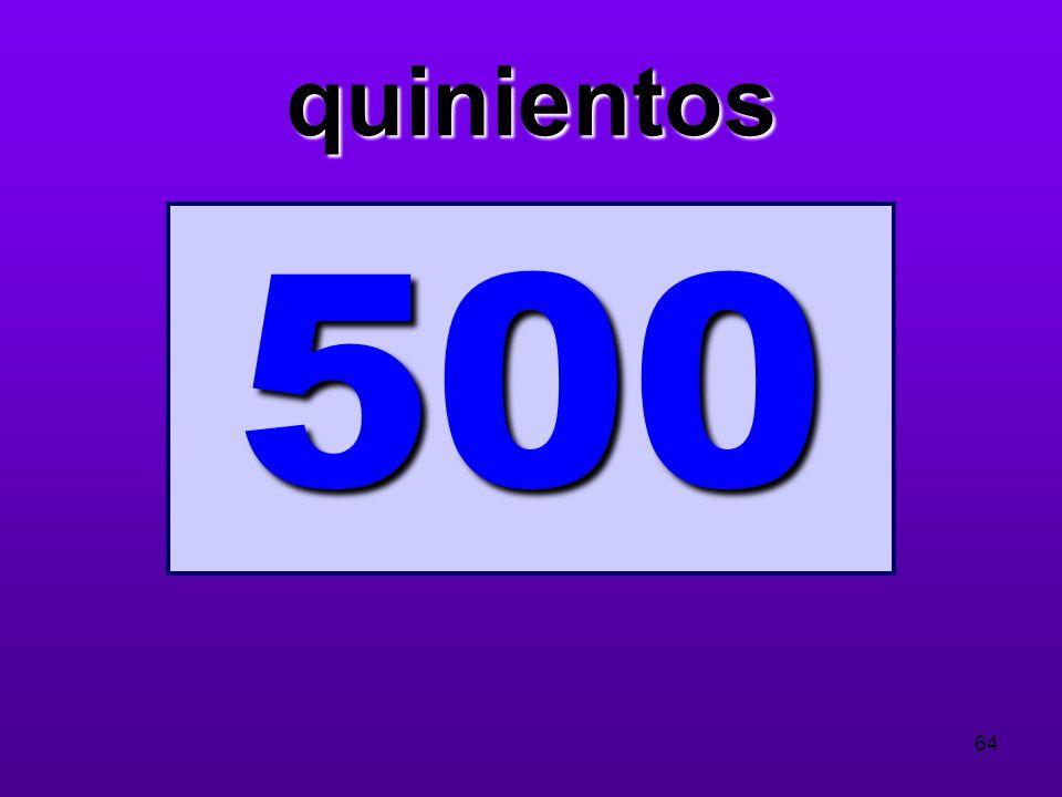 quinientos 500