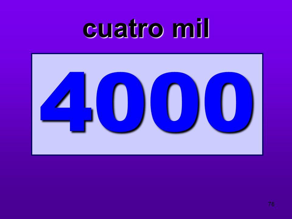 cuatro mil 4000 76