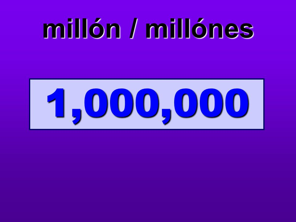 millón / millónes 1,000,000