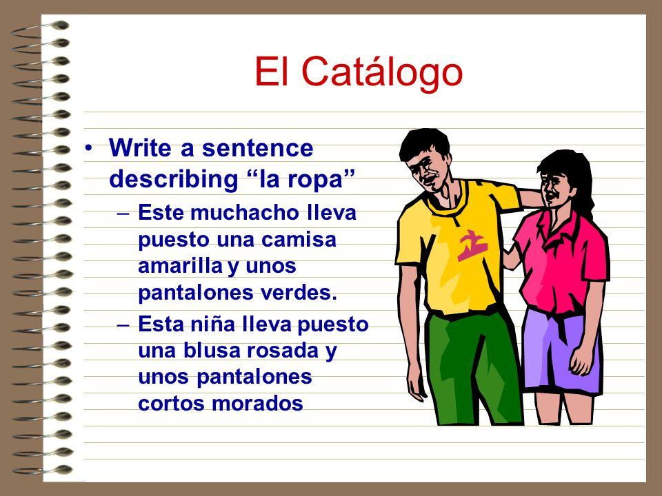 El Catálogo Write a sentence describing la ropa