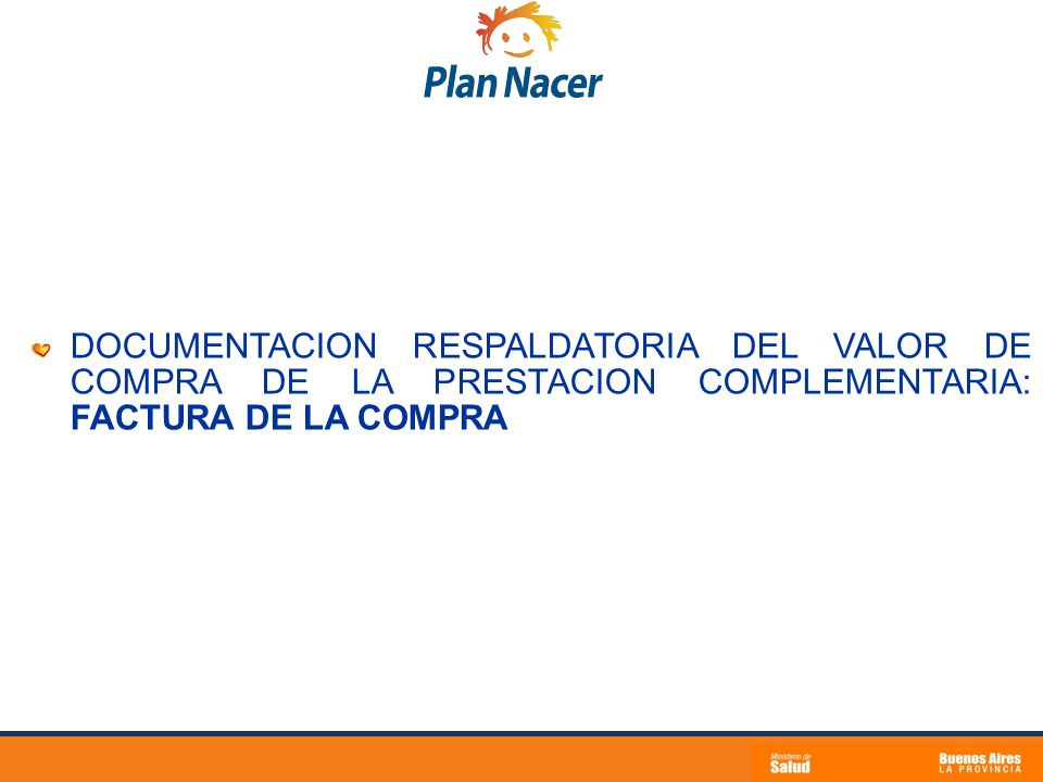 DOCUMENTACION RESPALDATORIA DEL VALOR DE COMPRA DE LA PRESTACION COMPLEMENTARIA: FACTURA DE LA COMPRA