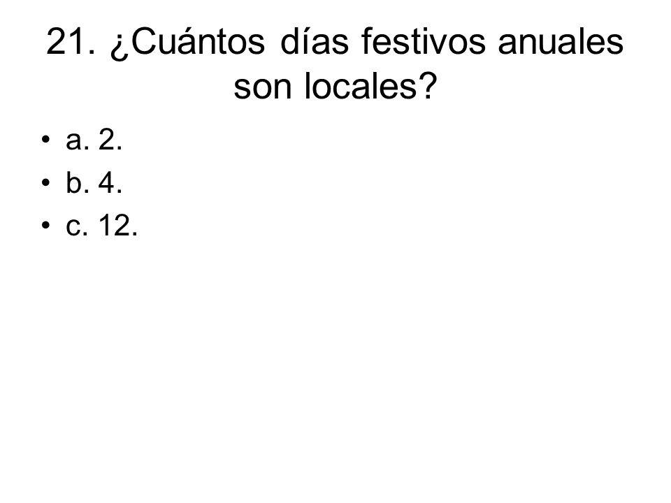 21. ¿Cuántos días festivos anuales son locales