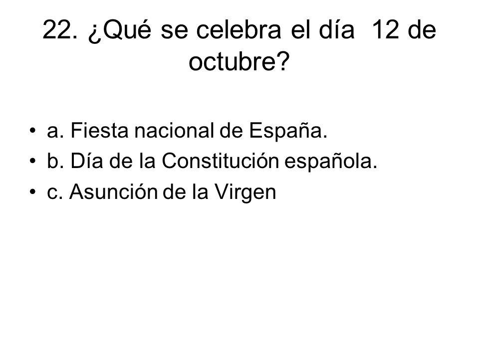22. ¿Qué se celebra el día 12 de octubre