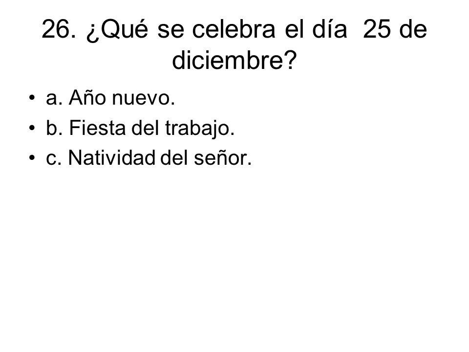 26. ¿Qué se celebra el día 25 de diciembre
