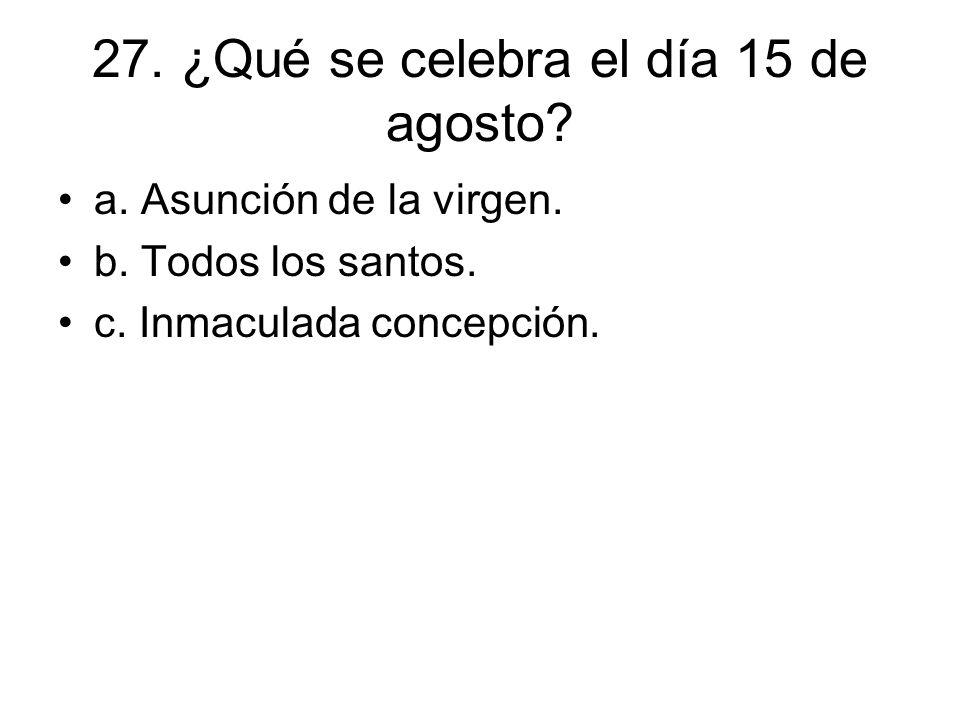 27. ¿Qué se celebra el día 15 de agosto