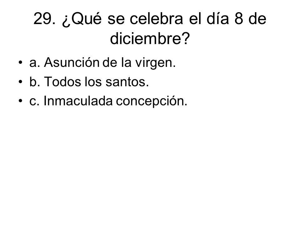 29. ¿Qué se celebra el día 8 de diciembre