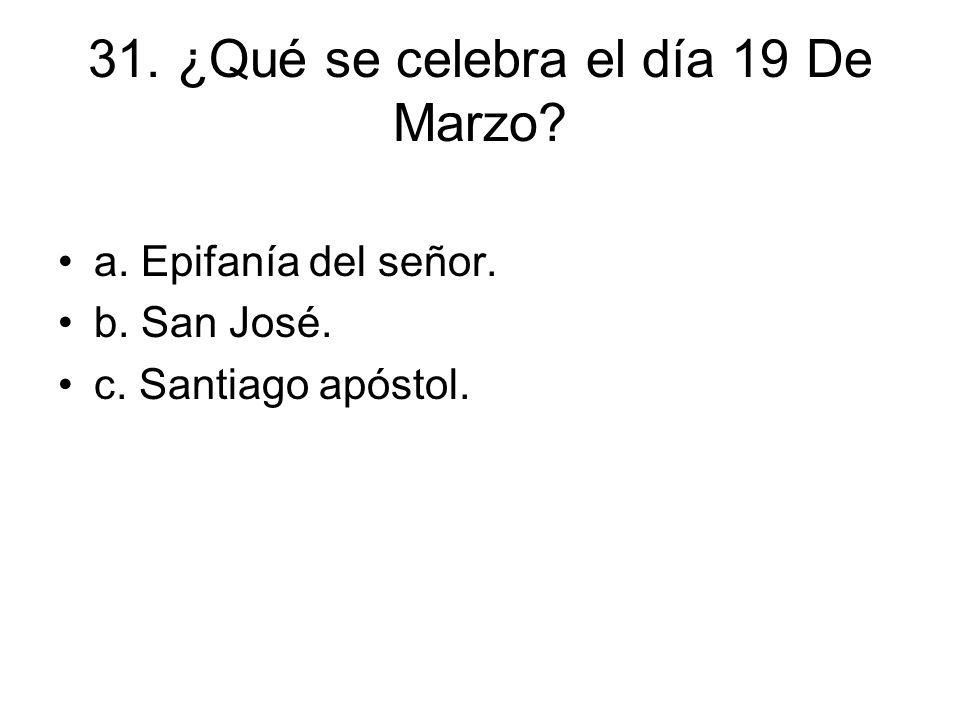 31. ¿Qué se celebra el día 19 De Marzo