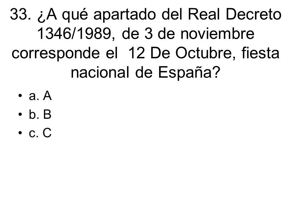 33. ¿A qué apartado del Real Decreto 1346/1989, de 3 de noviembre corresponde el 12 De Octubre, fiesta nacional de España