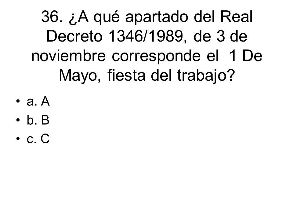 36. ¿A qué apartado del Real Decreto 1346/1989, de 3 de noviembre corresponde el 1 De Mayo, fiesta del trabajo