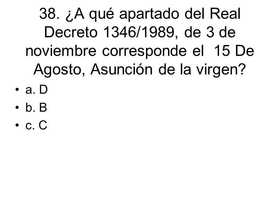 38. ¿A qué apartado del Real Decreto 1346/1989, de 3 de noviembre corresponde el 15 De Agosto, Asunción de la virgen