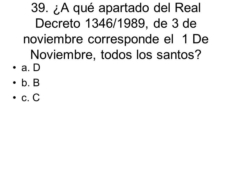 39. ¿A qué apartado del Real Decreto 1346/1989, de 3 de noviembre corresponde el 1 De Noviembre, todos los santos