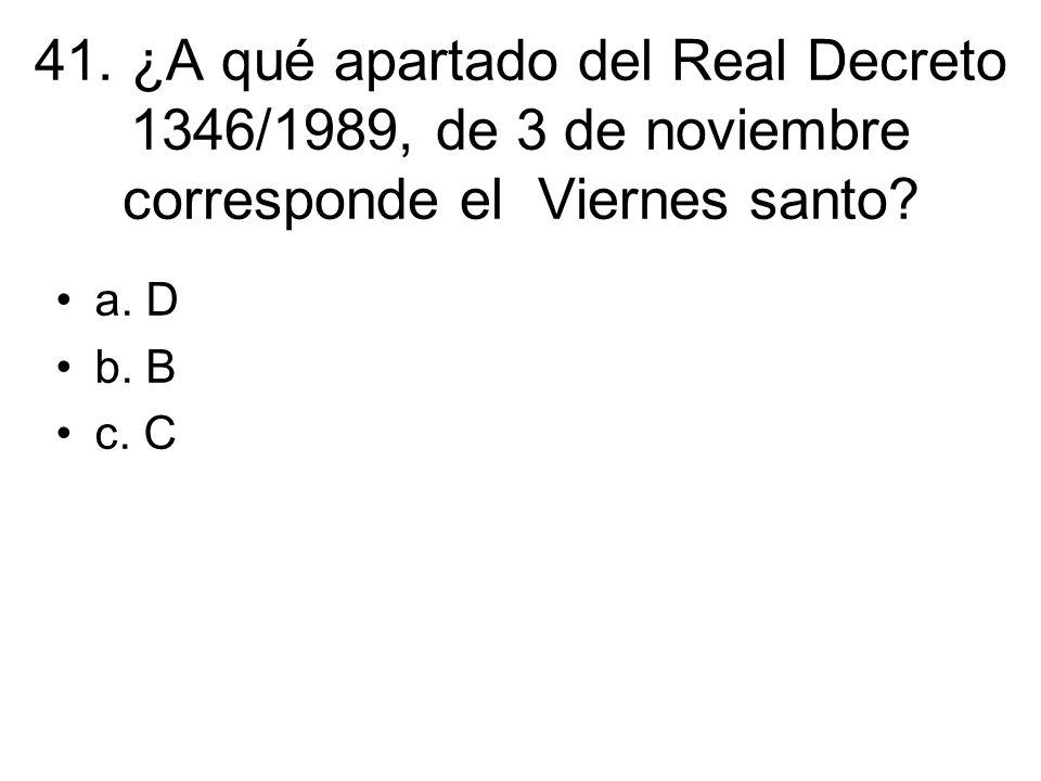 41. ¿A qué apartado del Real Decreto 1346/1989, de 3 de noviembre corresponde el Viernes santo