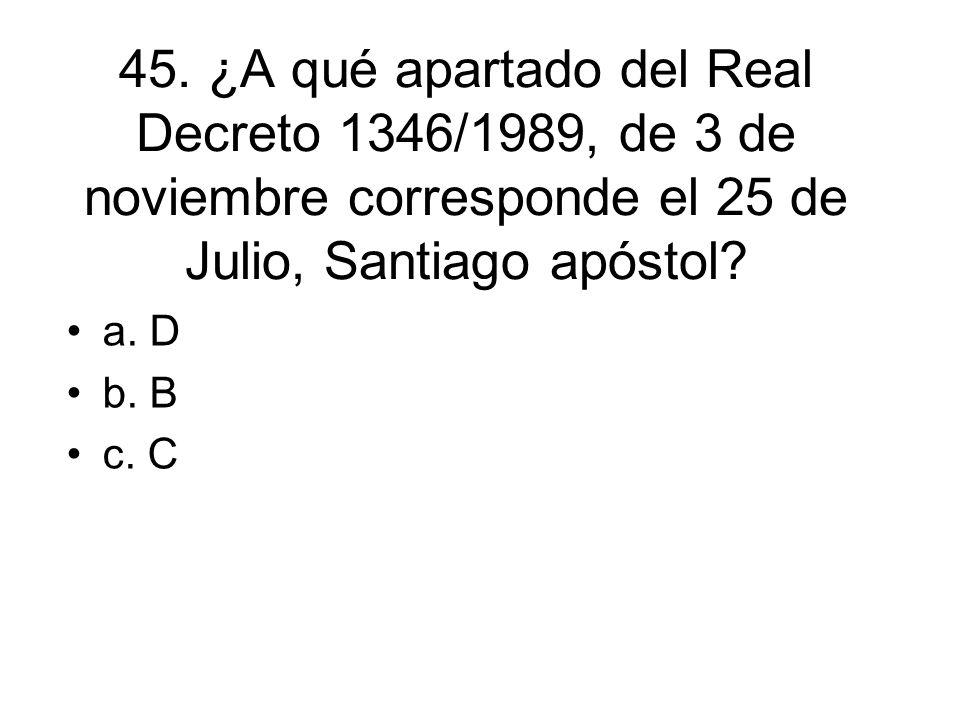 45. ¿A qué apartado del Real Decreto 1346/1989, de 3 de noviembre corresponde el 25 de Julio, Santiago apóstol