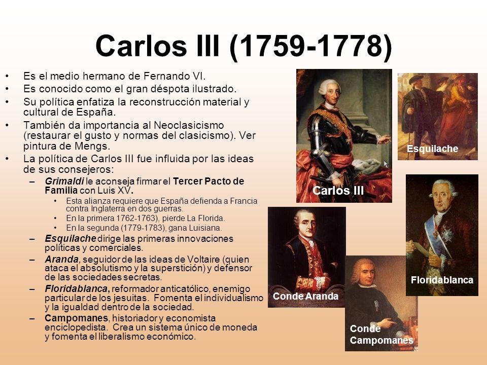 Carlos III (1759-1778) Carlos III Es el medio hermano de Fernando VI.