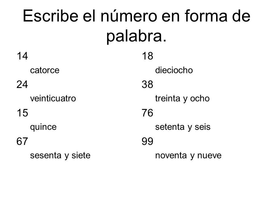 Escribe el número en forma de palabra.