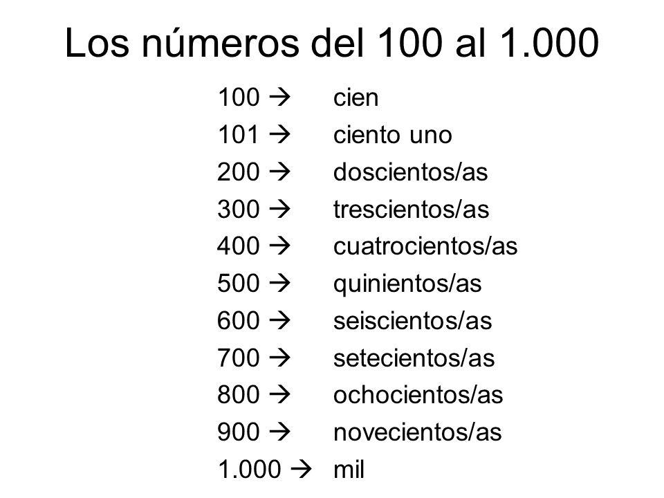 Los números del 100 al 1.000 100  101  200  300  400  500  600 