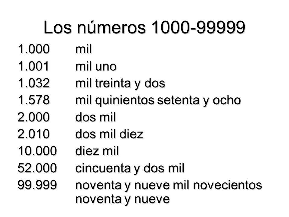 Los números 1000-99999 1.000 mil 1.001 mil uno 1.032 mil treinta y dos
