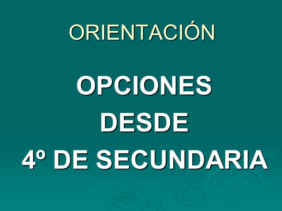OPCIONES DESDE 4º DE SECUNDARIA