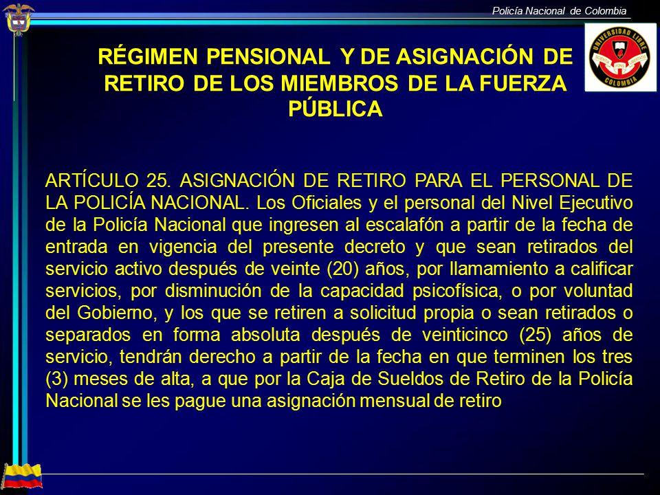 RÉGIMEN PENSIONAL Y DE ASIGNACIÓN DE RETIRO DE LOS MIEMBROS DE LA FUERZA PÚBLICA
