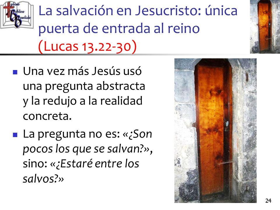 La salvación en Jesucristo: única puerta de entrada al reino (Lucas 13