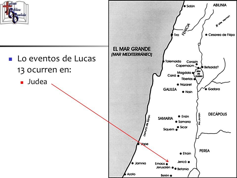 Lo eventos de Lucas 13 ocurren en: