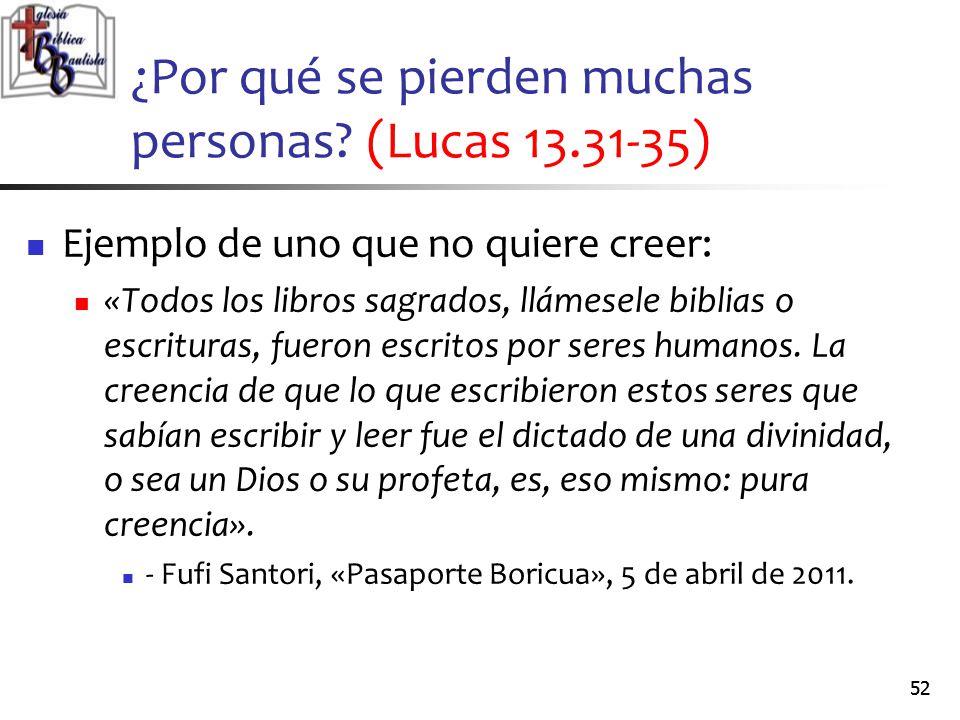 ¿Por qué se pierden muchas personas (Lucas 13.31-35)